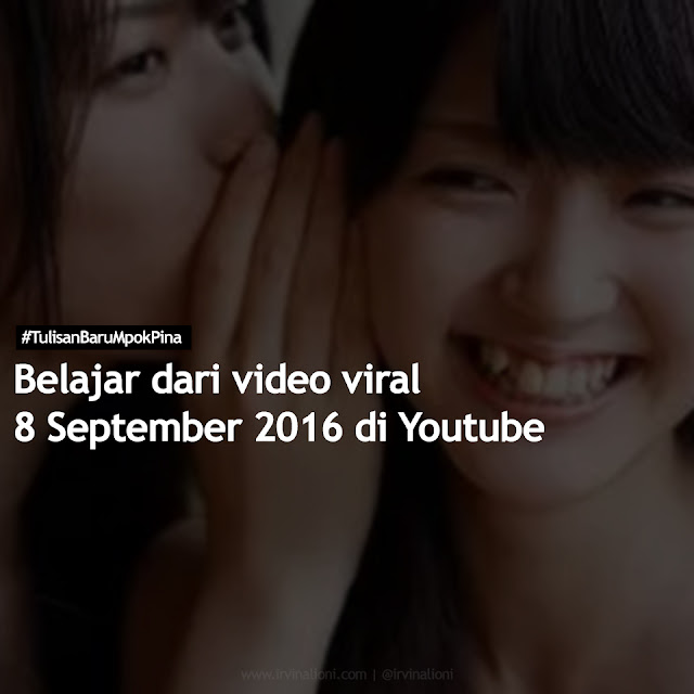 Belajar dari 8 September 2016, video viral di Youtube