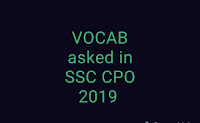 Vocab asked in SSC CPO 2019