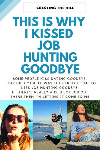 Some people kiss dating goodbye, I decided to kiss job hunting goodbye. If there's really a Perfect Job out there then I'm letting it come to me. #midlife #jobs #jobhunting