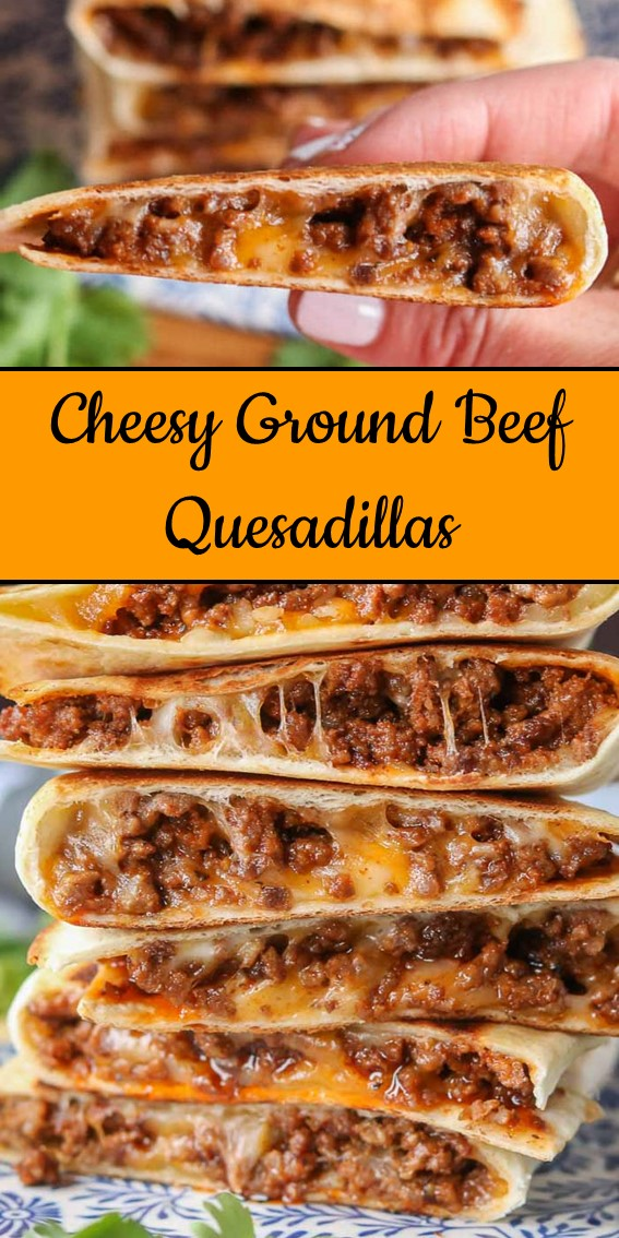 Cheesy Ground Beef Quesadillas #Beef #Cheese #Quesadilla