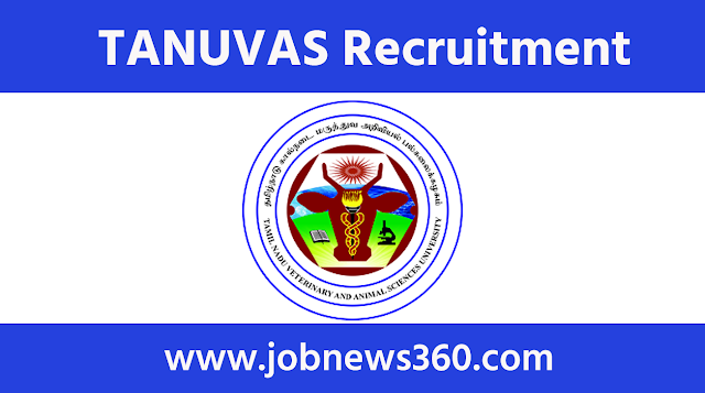TANUVAS Chennai Recruitment 2020 for Assistant Engineer, Technical Assistant & Officer