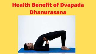 Dvapada Dhanurasana Steps, Benefits, and Precautions