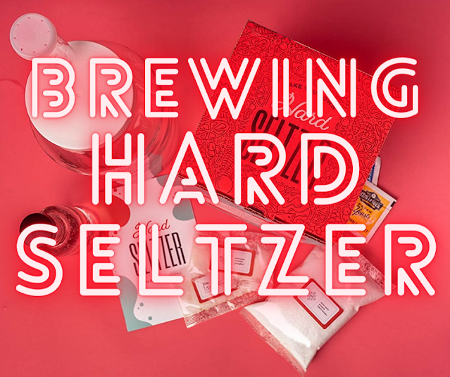 brewing hard seltzer (like white claw)