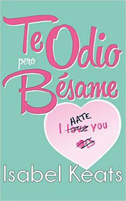 LIBRO - Te odio, pero bésame  Isabel Keats (6 Abril 2016)  NOVELA ROMANTICA | Edición digital ebook kindle  Comprar en Amazon España