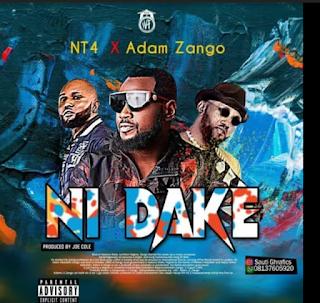 MUSIC: Ni dake NT4 Ft. Adam A Zango 2020 Mp3 Download