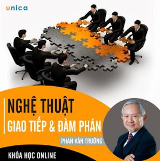 - Khóa học PHÁT TRIỂN CÁ NHÂN- Nghệ thuật giao tiếp và đàm phán- GS Phan Văn Trường UNICA.VN ebook PDF EPUB AWZ3 PRC MOBI