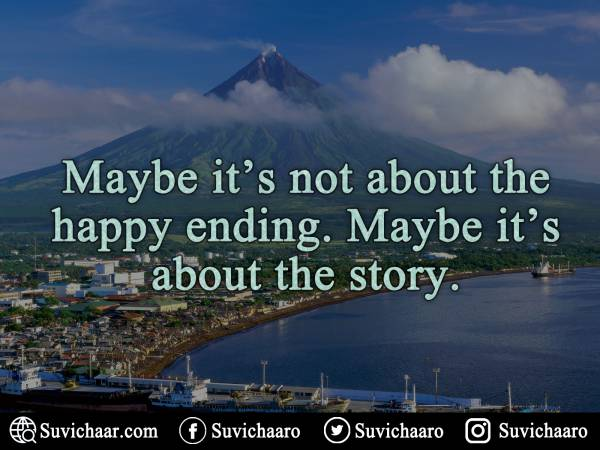 Maybe It's Not About The Happy Ending. Maybe It's About The Story. .jpg