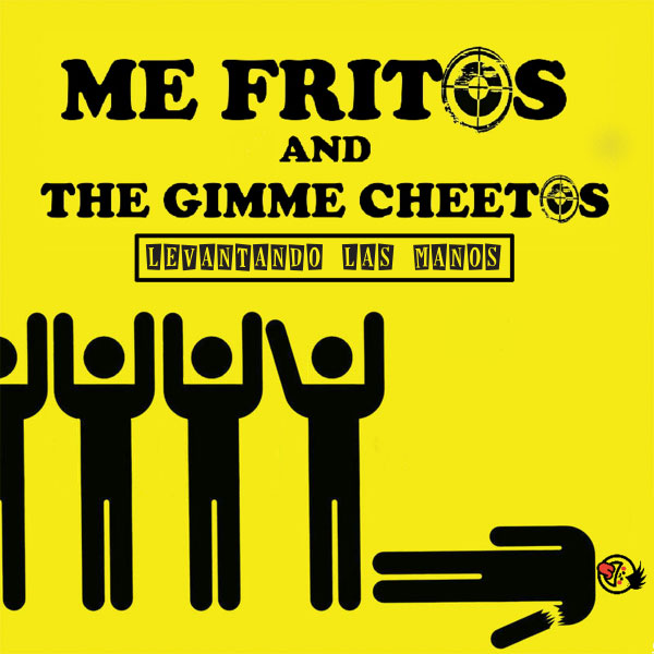 "Me Fritos And The Gimme Cheetos release cover for ""Levantando Las Manos"" (El Símbolo)"