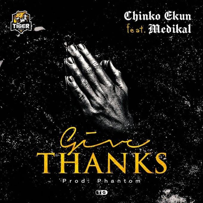 Music : Chinko Ekun ft. Medikal – Give Thanks