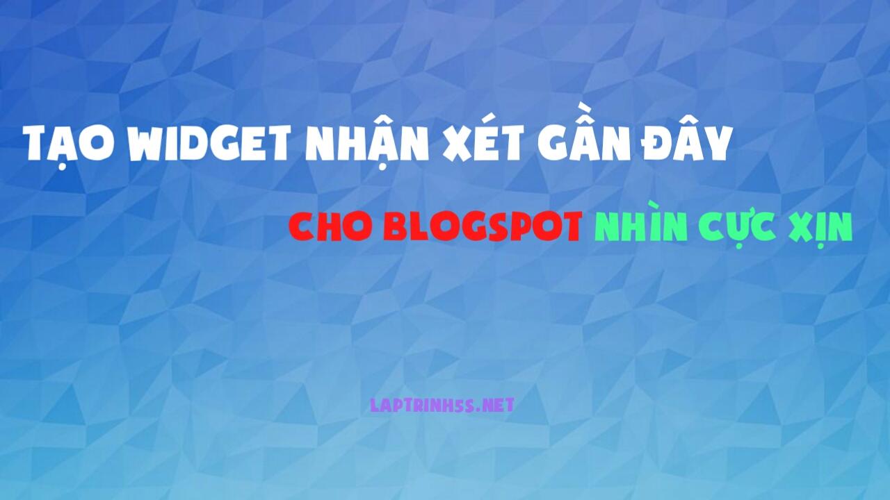 tao widget binh luan gan day cho blogspot co avatar nguoi dung nhin  cuc xin
