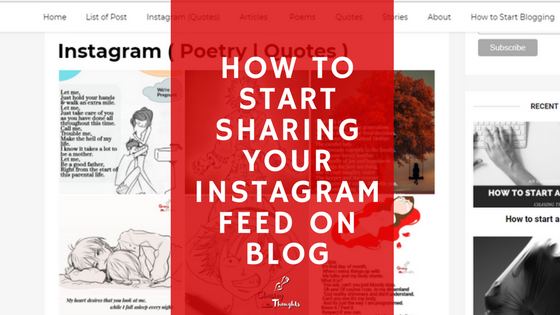 How to Start Sharing your Instagram Feed On Blogger ?