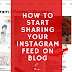 How to Start Sharing your Instagram Feed On Blog?