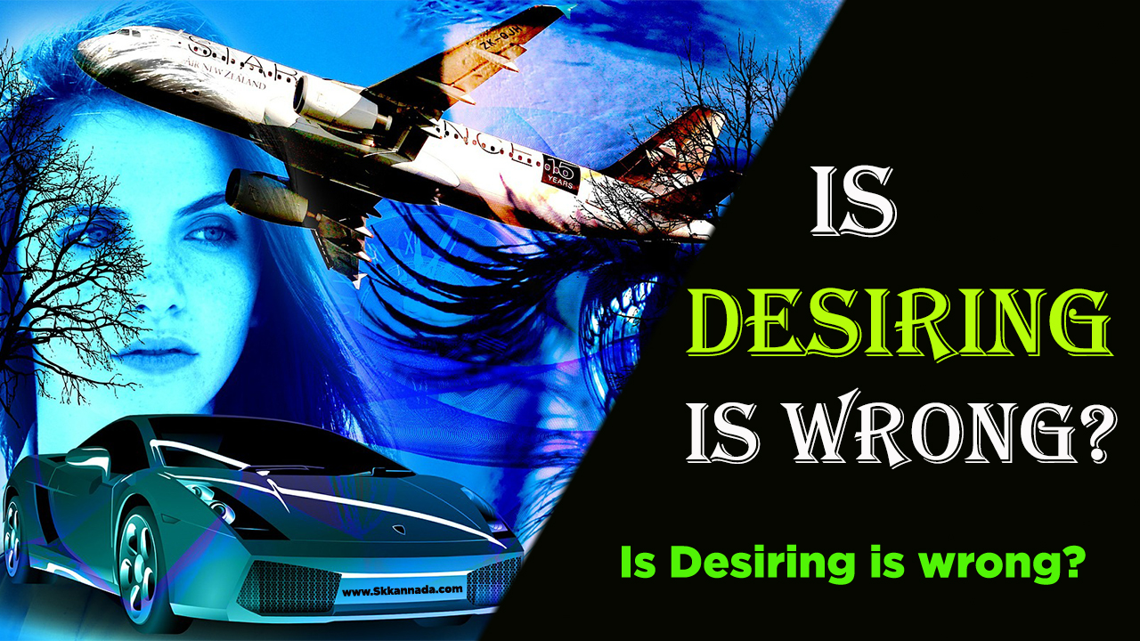 Is desiring is wrong? Life Changing article in English