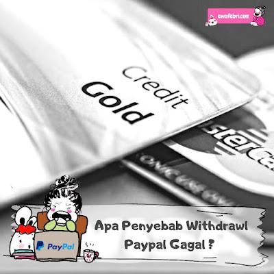 apa penyebab withdrawl paypal gagal ?