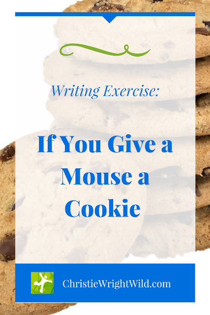 Writing Exercise: If You Give a Mouse a Cookie || writing exercises | writing prompts | activities for writers | writing humor