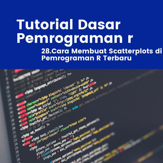 Cara Membuat Scatterplots di Pemrograman R Terbaru