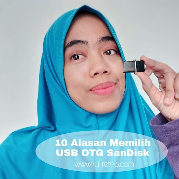 10 Alasan Memilih USB OTG SanDisk