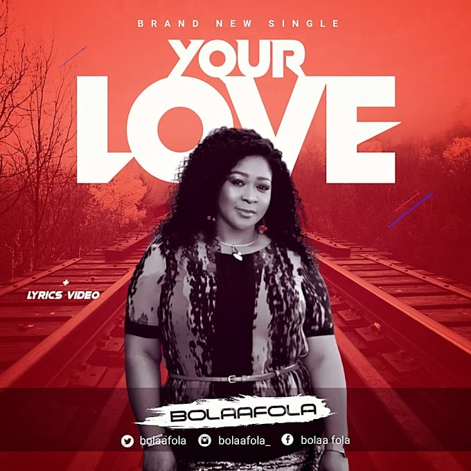 New Music: Bolaafola | Your Love [+ Lyrics Video]