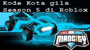 Kode Kota gila Season 5 di Roblox 1