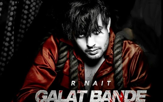 गलत बंदे (Galat Bande) Lyrics - R Nait
