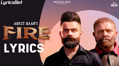Fire Full Song Lyrics - Amrit Maan