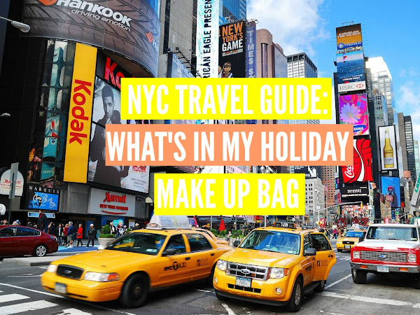 NYC TRAVEL GUIDE: WHAT'S IN MY HOLIDAY MAKE UP BAG