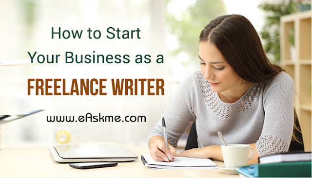 How to Start Your Business as a Freelance Writer: eAskme