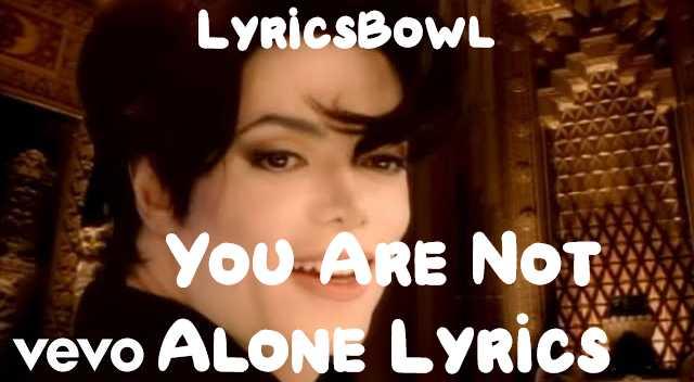 You Are Not Alone Lyrics - Michael Jackson | LyricsBowl