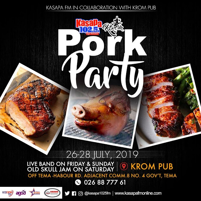 Kasapa Fm to hold the biggest Pork Party Show on July 26 & 28 at Krom Pub