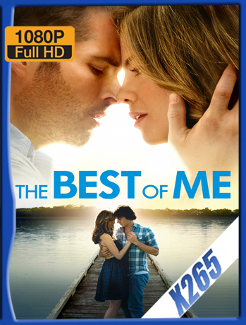 The Best Of Me [2014] 1080P Latino [X265_ChrisHD]