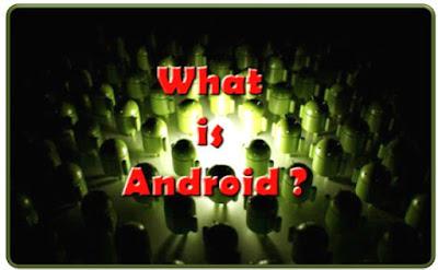 Apa Itu Android?? Pengertian,Kelebihan Serta Kekurangan