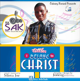 I Belong to Christ By- Mr SAK