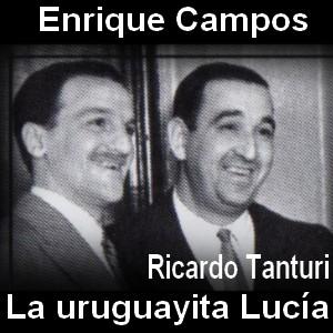 Enrique Campos - La uruguayita Lucia con Ricardo Tanturi