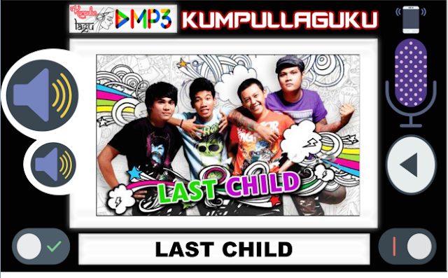 Download Lagu Terbaru Mp3: Download Lagu Last Child Full