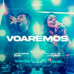 Voaremos - Juliano Son feat. Julia Vitória