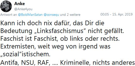 """Kann ich doch nix dafür, das Dir die Bedeutung """"Linksfaschismus"""" nicht gefällt. Faschist ist Faschist, ob links oder rechts. Extremisten, weit weg von irgend was """"sozial""""istischem."""