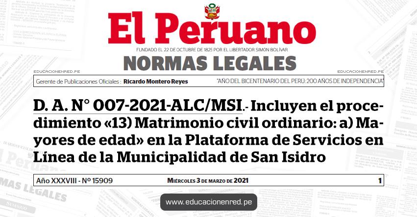 D. A. N° 007-2021-ALC/MSI.- Incluyen el procedimiento «13) Matrimonio civil ordinario: a) Mayores de edad» en la Plataforma de Servicios en Línea de la Municipalidad de San Isidro