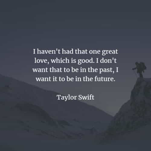 Famous quotes and sayings by Taylor Swift