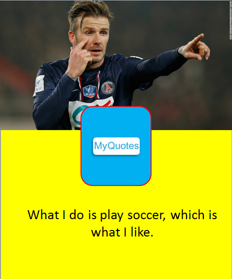 10 of the best quotes on David Beckham - my qoutes
