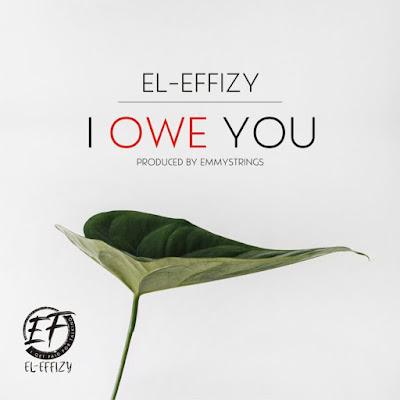 El Effizy - I Owe You Audio