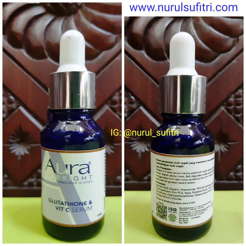 Review Skincare Aurabright Gluthatione & Vitamin C Serum Nurul Sufitri Travel Lifestyle Blog