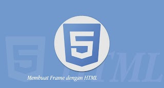 Tutorial HTML - Membuat Frame dengan HTML
