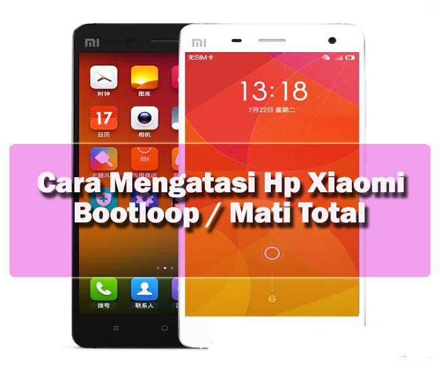 Solusi HP Xiaomi Bootloop atau Sering Mati Sendiri