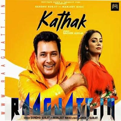 Kathak by Sandhu Surjit Ft Manjeet Nikki lyrics