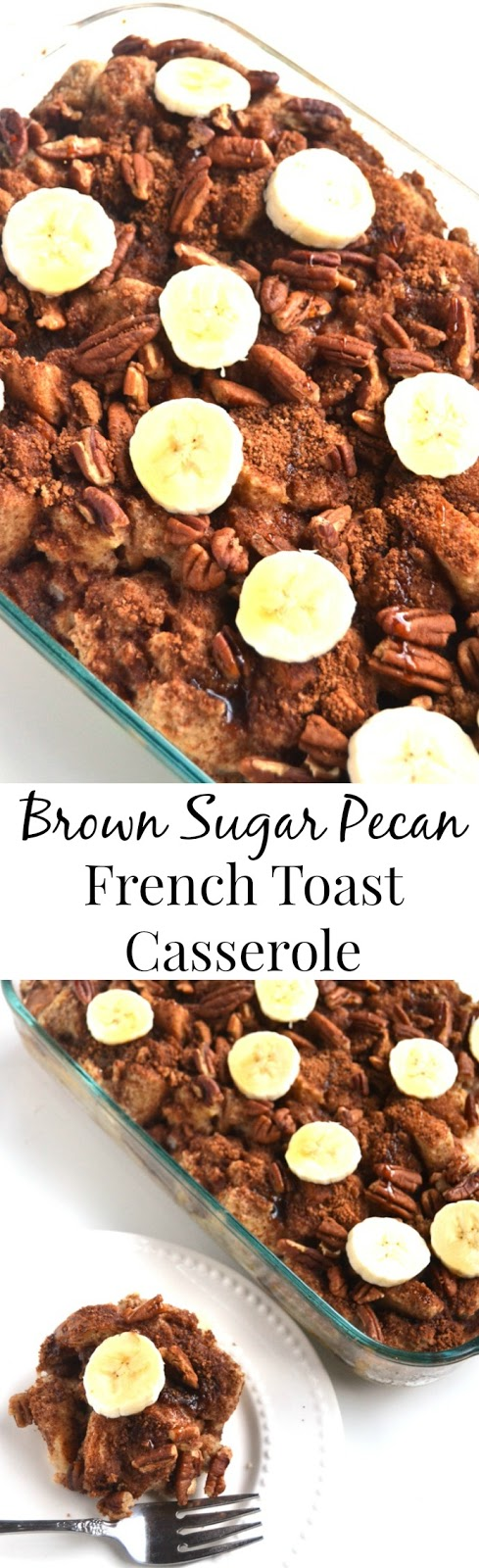 Brown Sugar Pecan French Toast Casserole- an easy make-ahead breakfast with brown sugar, pecans and bananas that the whole family will love! www.nutritionistreviews.com