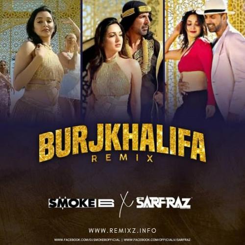 Burj Khalifa (Remix) - DJ SMOKE B X SARFRAZ