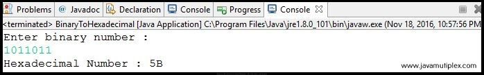 Output of Java program that converts binary number to hexadecimal number.
