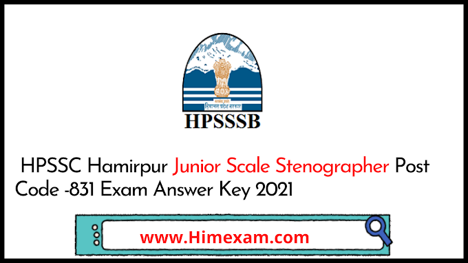 HPSSC Junior Scale Stenographer  Post Code -831 Official Answer Key 2021