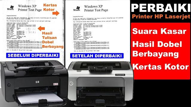 Cara Perbaiki Printer HP Laserjet Hasil Tulisan Dobel Berbayang Kotor Dan Suara Kasar, printer hp laserjet tulisan dobel, printer hp laserjet hasil tulisan berbayang dobel, printer hp laserjet suara keras