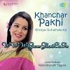 Khanchar Pakhi [Rabindrasangeet] by Shreya Guhathakurta
